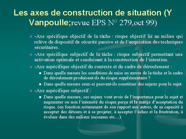 Les axes de construction de situation (Y Vanpoulle; revue EPS N° 279, oct 99)