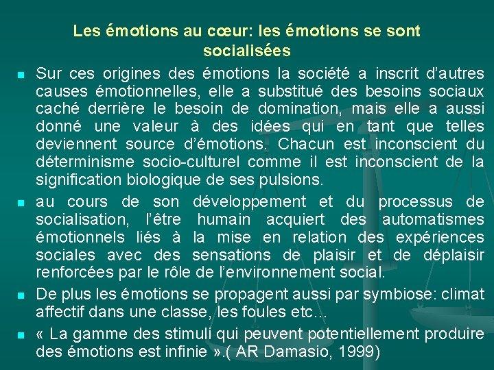 n n Les émotions au cœur: les émotions se sont socialisées Sur ces origines