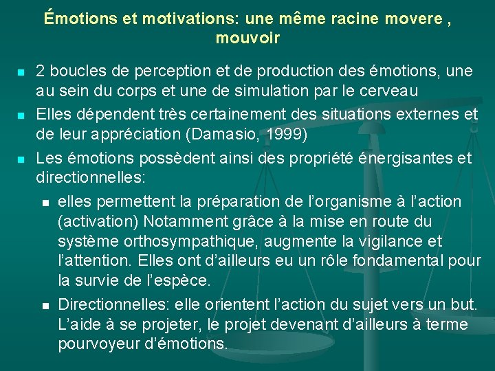 Émotions et motivations: une même racine movere , mouvoir n n n 2 boucles