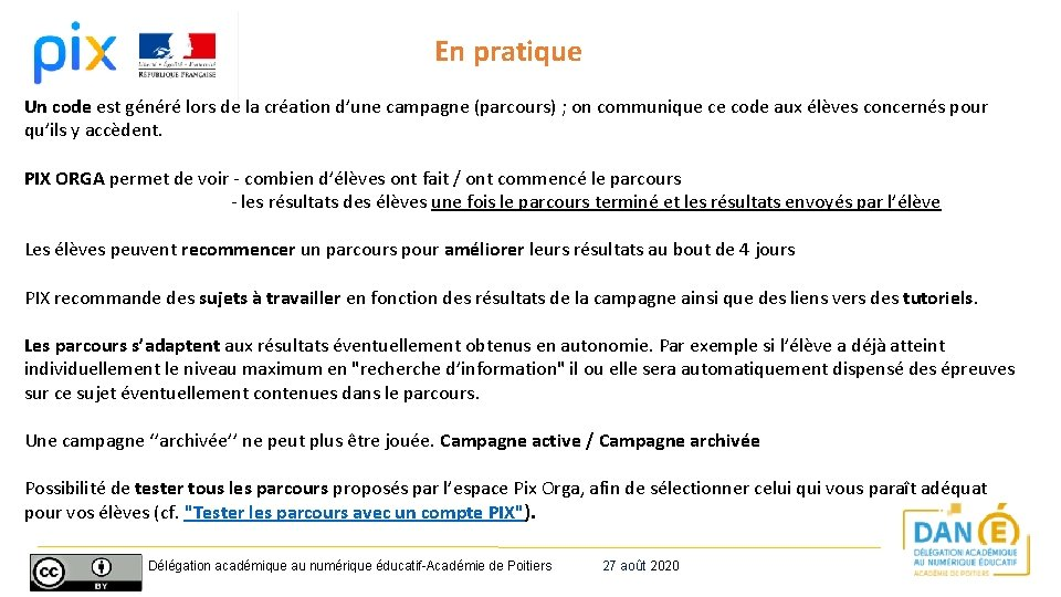En pratique Un code est généré lors de la création d'une campagne (parcours)
