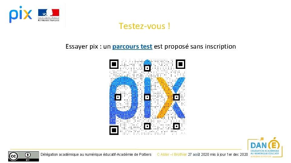 Testez-vous ! Essayer pix : un parcours test proposé sans inscription Délégation académique au