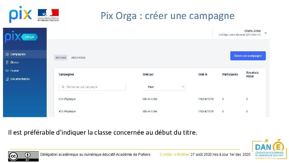Pix Orga : créer une campagne Il est préférable d'indiquer la classe concernée au