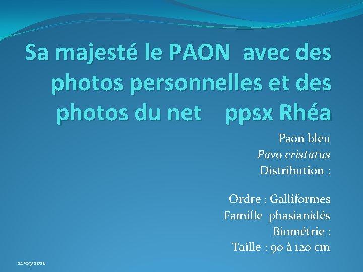 Sa majesté le PAON avec des photos personnelles et des photos du net ppsx