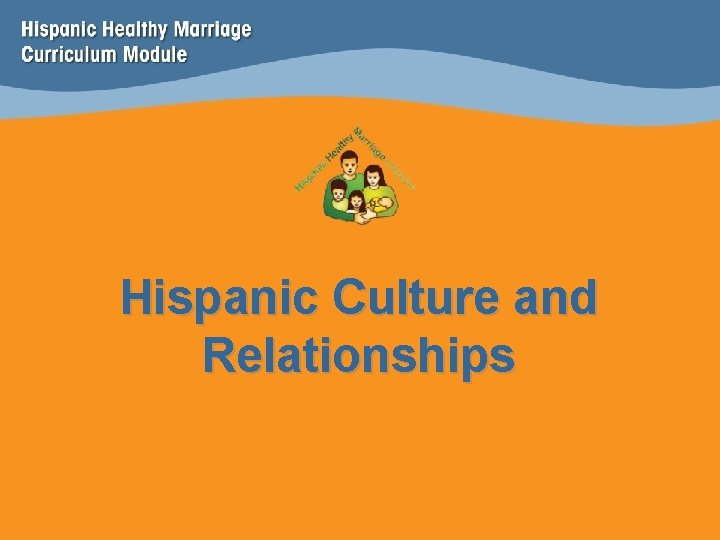 Hispanic Culture and Relationships