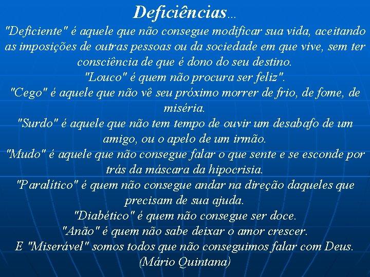 """Deficiências. . . """"Deficiente"""" é aquele que não consegue modificar sua vida, aceitando as"""