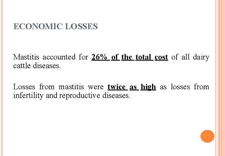 ECONOMIC LOSSES Mastitis accounted for 26% of the total cost of all dairy cattle