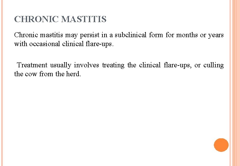 CHRONIC MASTITIS Chronic mastitis may persist in a subclinical form for months or years