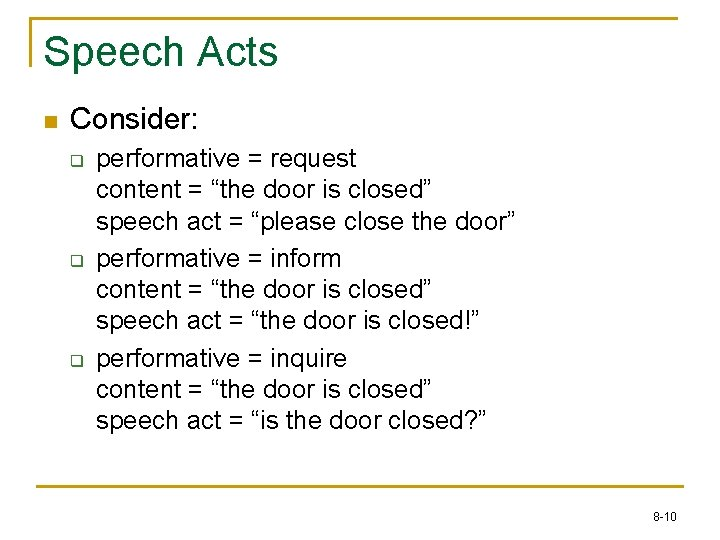 "Speech Acts n Consider: q q q performative = request content = ""the door"
