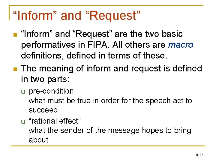 """""""Inform"""" and """"Request"""" n n """"Inform"""" and """"Request"""" are the two basic performatives in"""