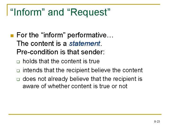 """""""Inform"""" and """"Request"""" n For the """"inform"""" performative… The content is a statement. Pre-condition"""