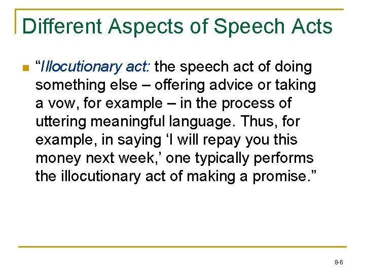"""Different Aspects of Speech Acts n """"Illocutionary act: the speech act of doing something"""