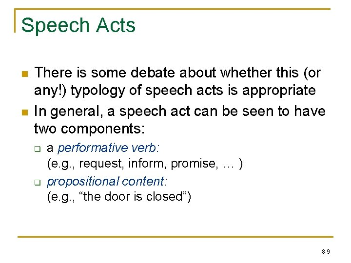 Speech Acts n n There is some debate about whether this (or any!) typology