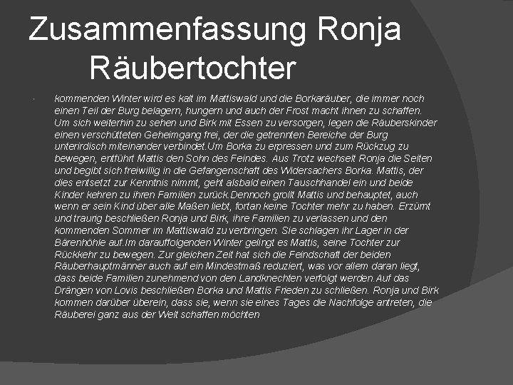 Zusammenfassung Ronja Räubertochter kommenden Winter wird es kalt im Mattiswald und die Borkaräuber, die