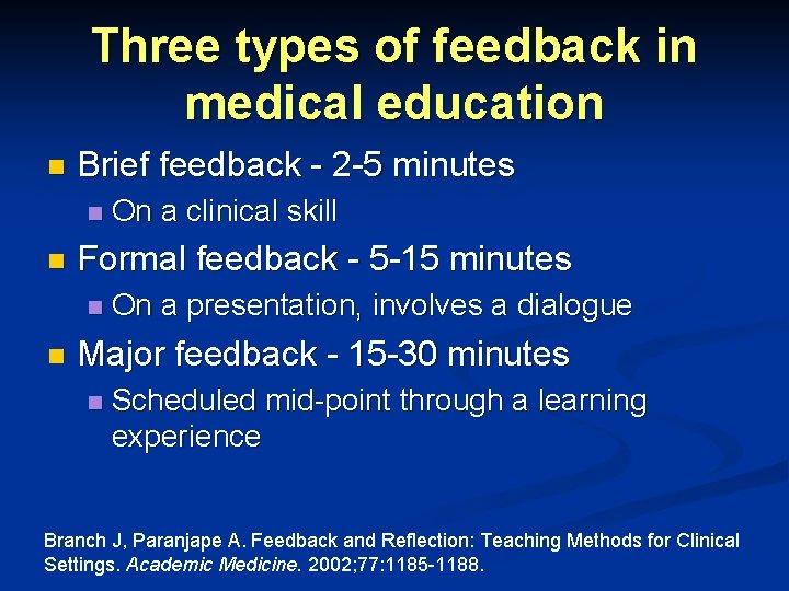 Three types of feedback in medical education n Brief feedback - 2 -5 minutes