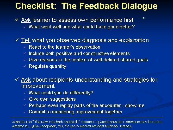 Checklist: The Feedback Dialogue ü Ask learner to assess own performance first ü What