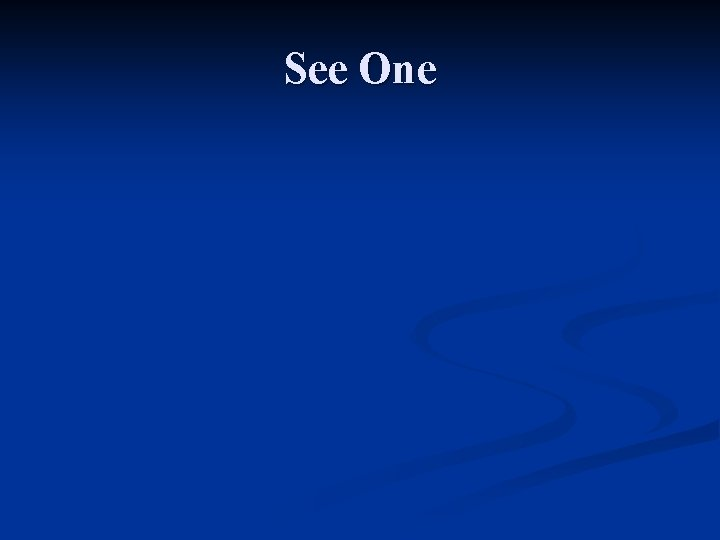 See One