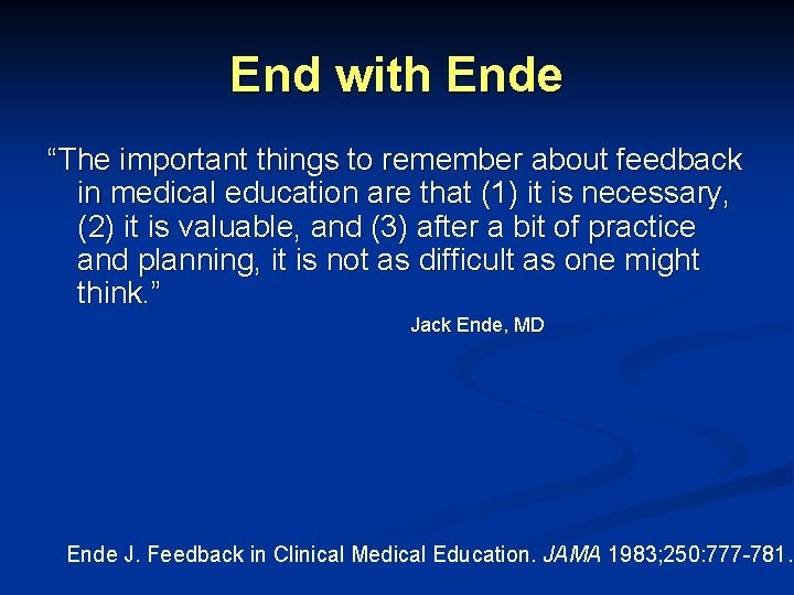 """End with Ende """"The important things to remember about feedback in medical education are"""