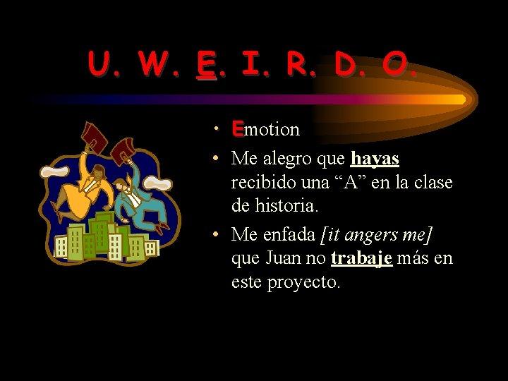 U. W. E. I. R. D. O. • Emotion • Me alegro que hayas