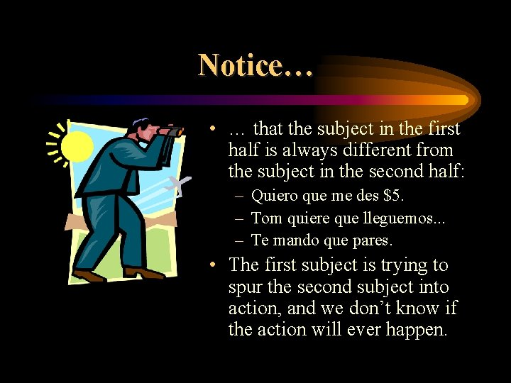 Notice… • … that the subject in the first half is always different from
