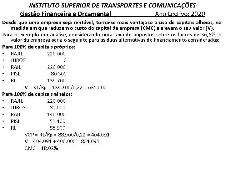 INSTITUTO SUPERIOR DE TRANSPORTES E COMUNICAÇÕES Gestão Financeira e Orçamental Ano Lectivo: 2020 Desde