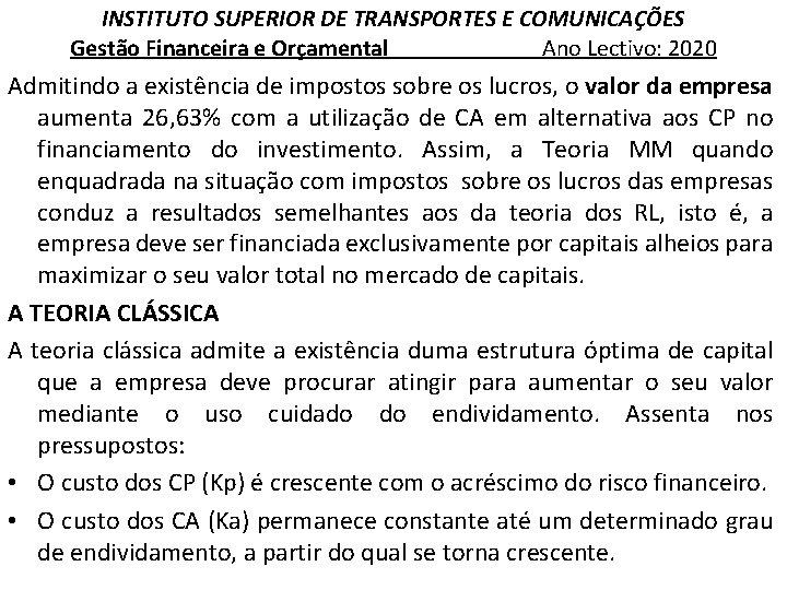 INSTITUTO SUPERIOR DE TRANSPORTES E COMUNICAÇÕES Gestão Financeira e Orçamental Ano Lectivo: 2020 Admitindo