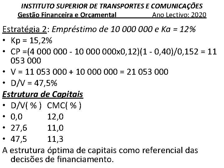 INSTITUTO SUPERIOR DE TRANSPORTES E COMUNICAÇÕES Gestão Financeira e Orçamental Ano Lectivo: 2020 Estratégia