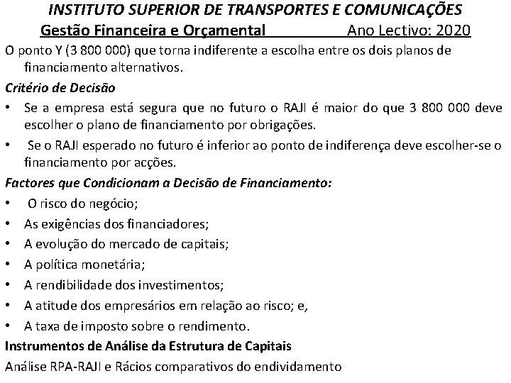 INSTITUTO SUPERIOR DE TRANSPORTES E COMUNICAÇÕES Gestão Financeira e Orçamental Ano Lectivo: 2020 O