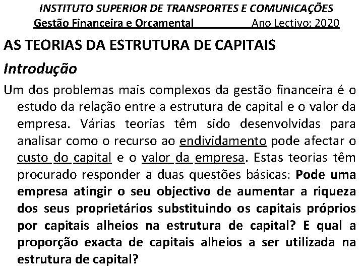 INSTITUTO SUPERIOR DE TRANSPORTES E COMUNICAÇÕES Gestão Financeira e Orçamental Ano Lectivo: 2020 AS