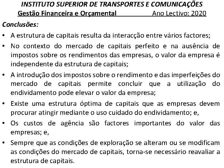 INSTITUTO SUPERIOR DE TRANSPORTES E COMUNICAÇÕES Gestão Financeira e Orçamental Ano Lectivo: 2020 Conclusões: