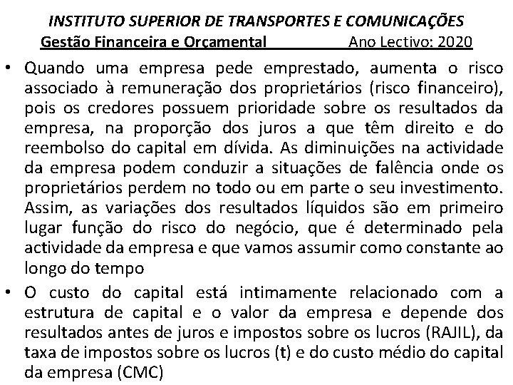 INSTITUTO SUPERIOR DE TRANSPORTES E COMUNICAÇÕES Gestão Financeira e Orçamental Ano Lectivo: 2020 •