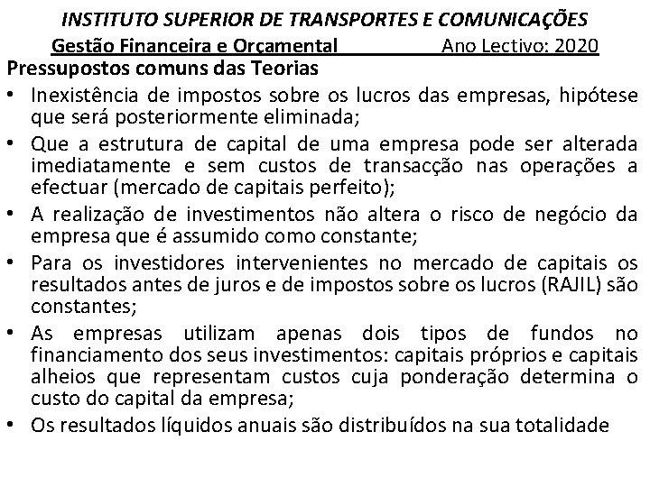 INSTITUTO SUPERIOR DE TRANSPORTES E COMUNICAÇÕES Gestão Financeira e Orçamental Ano Lectivo: 2020 Pressupostos