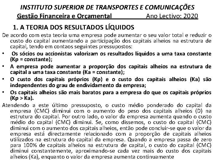 INSTITUTO SUPERIOR DE TRANSPORTES E COMUNICAÇÕES Gestão Financeira e Orçamental Ano Lectivo: 2020 1.