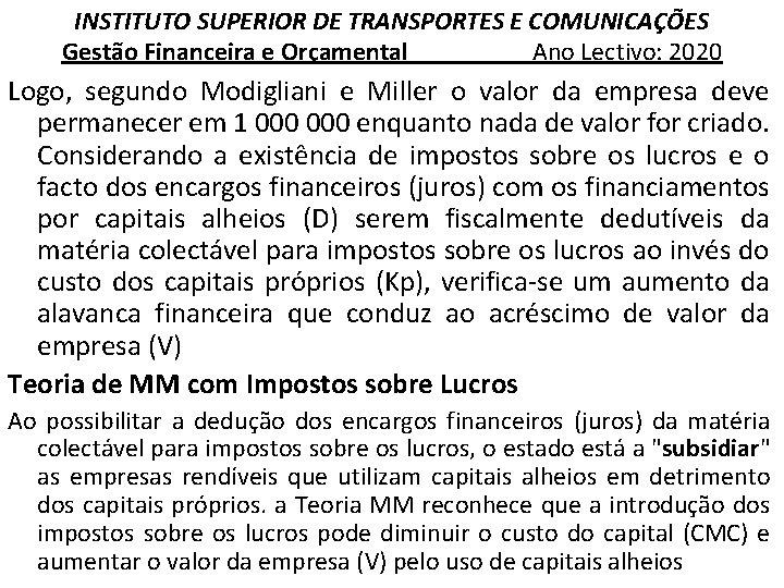 INSTITUTO SUPERIOR DE TRANSPORTES E COMUNICAÇÕES Gestão Financeira e Orçamental Ano Lectivo: 2020 Logo,