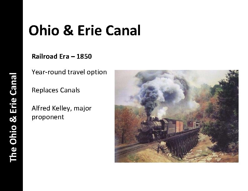 Ohio & Erie Canal The Ohio & Erie Canal Railroad Era – 1850 Year-round