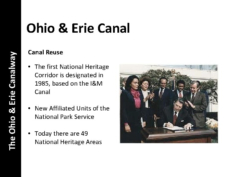 The Ohio & Erie Canalway Ohio & Erie Canal Reuse • The first National