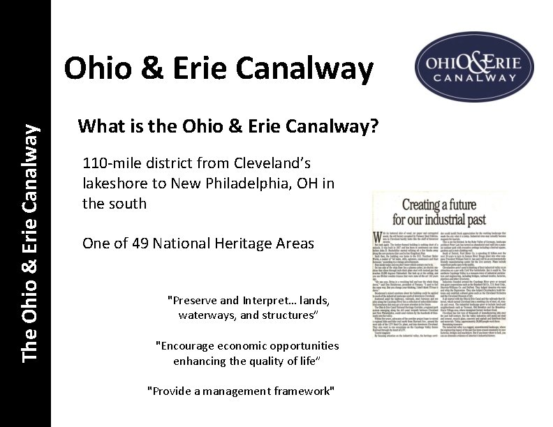 The Ohio & Erie Canalway What is the Ohio & Erie Canalway? 110 -mile