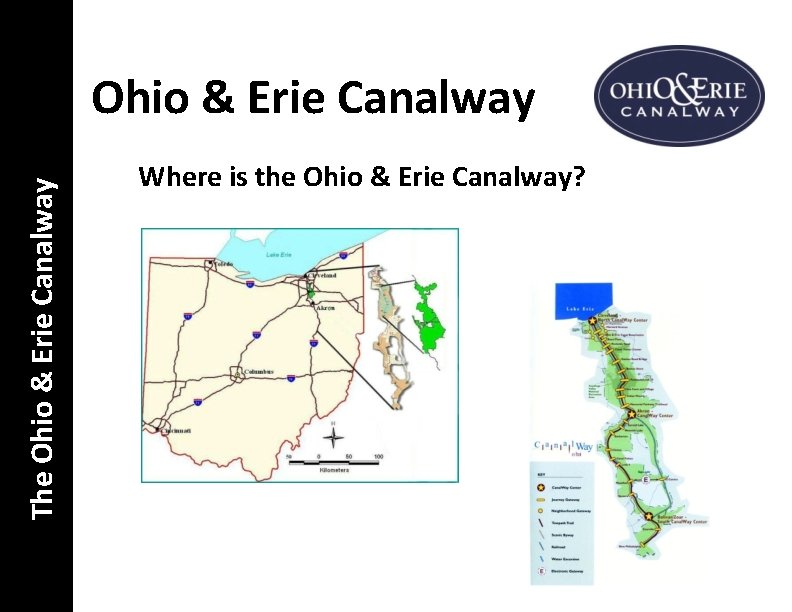 The Ohio & Erie Canalway Where is the Ohio & Erie Canalway?