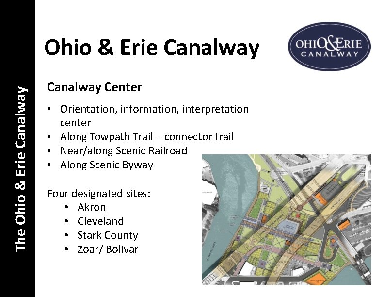 The Ohio & Erie Canalway Center • Orientation, information, interpretation center • Along Towpath