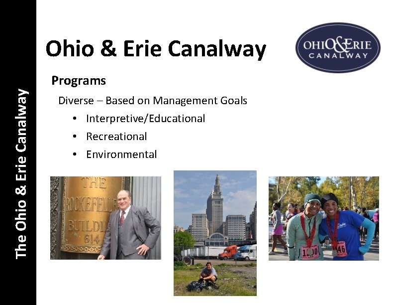 Ohio & Erie Canalway The Ohio & Erie Canalway Programs Diverse – Based on