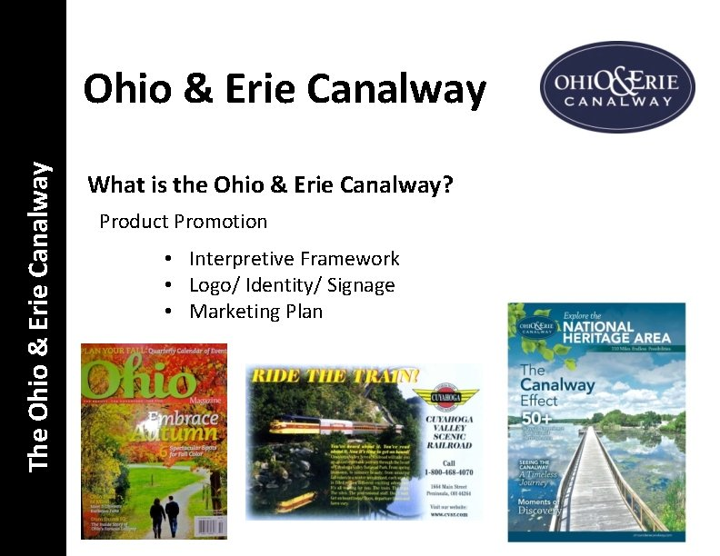 The Ohio & Erie Canalway What is the Ohio & Erie Canalway? Product Promotion