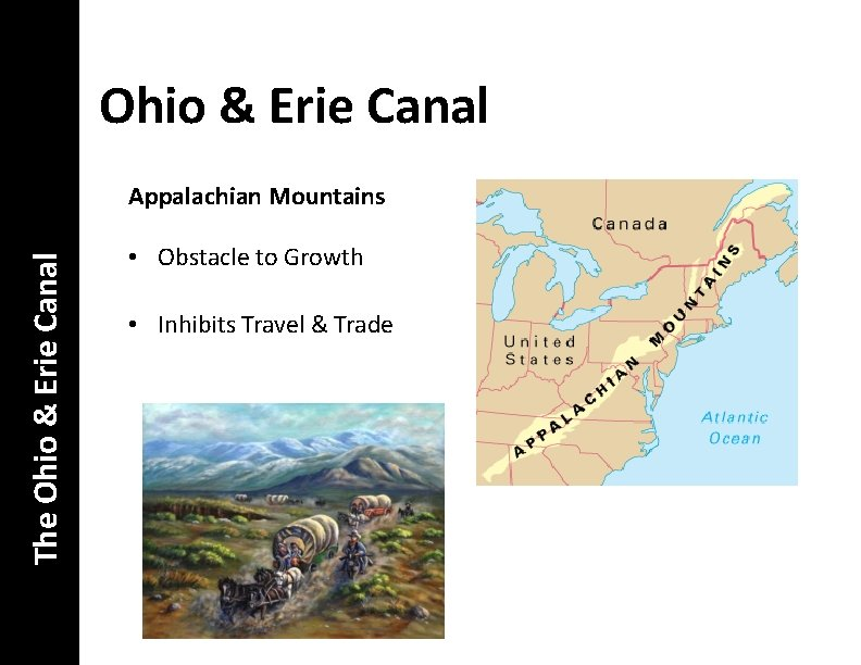 Ohio & Erie Canal The Ohio & Erie Canal Appalachian Mountains • Obstacle to