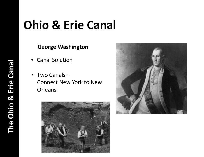 Ohio & Erie Canal The Ohio & Erie Canal George Washington • Canal Solution