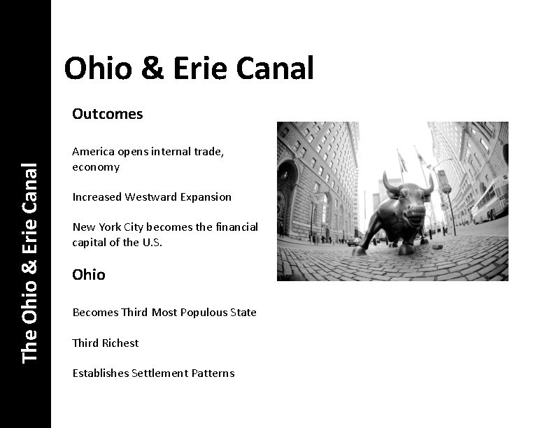 Ohio & Erie Canal The Ohio & Erie Canal Outcomes America opens internal trade,