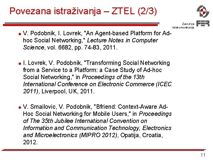 """Povezana istraživanja – ZTEL (2/3) Zavod za telekomunikacije = V. Podobnik, I. Lovrek, """"An"""