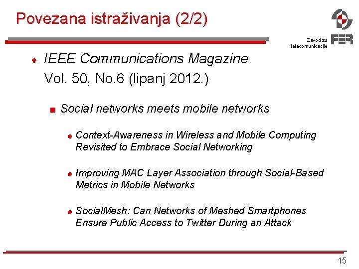 Povezana istraživanja (2/2) Zavod za telekomunikacije ¨ IEEE Communications Magazine Vol. 50, No. 6