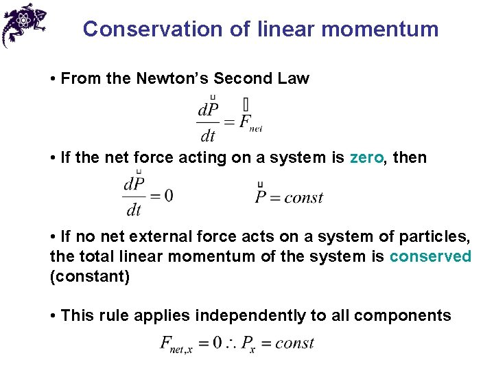 Conservation of linear momentum • From the Newton's Second Law • If the net