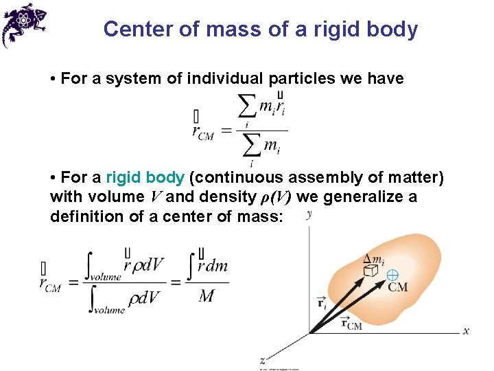 Center of mass of a rigid body • For a system of individual particles
