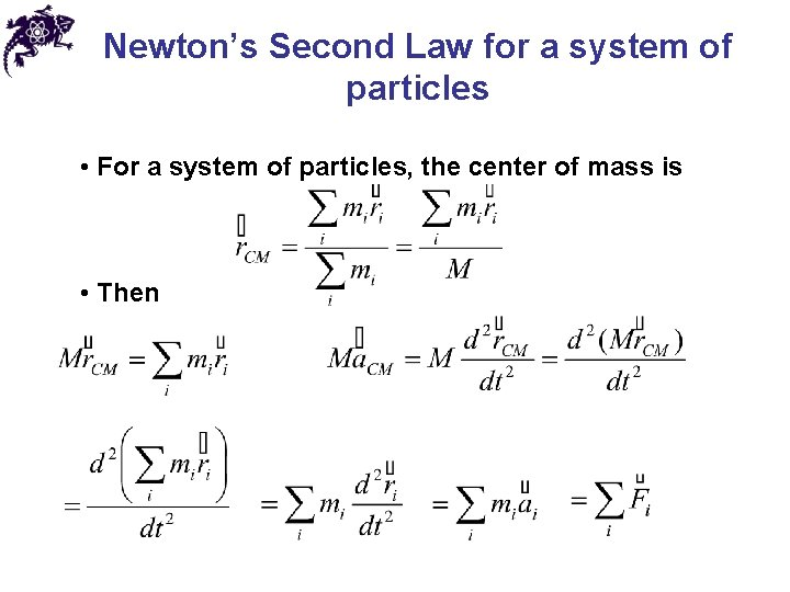 Newton's Second Law for a system of particles • For a system of particles,