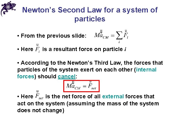 Newton's Second Law for a system of particles • From the previous slide: •