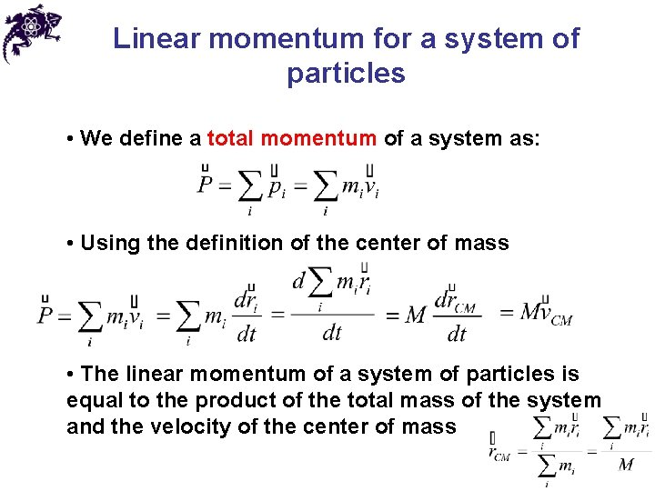Linear momentum for a system of particles • We define a total momentum of